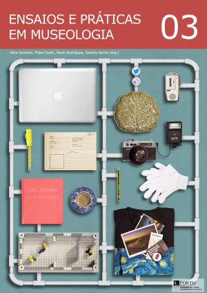 Ensaios e Práticas em Museologia