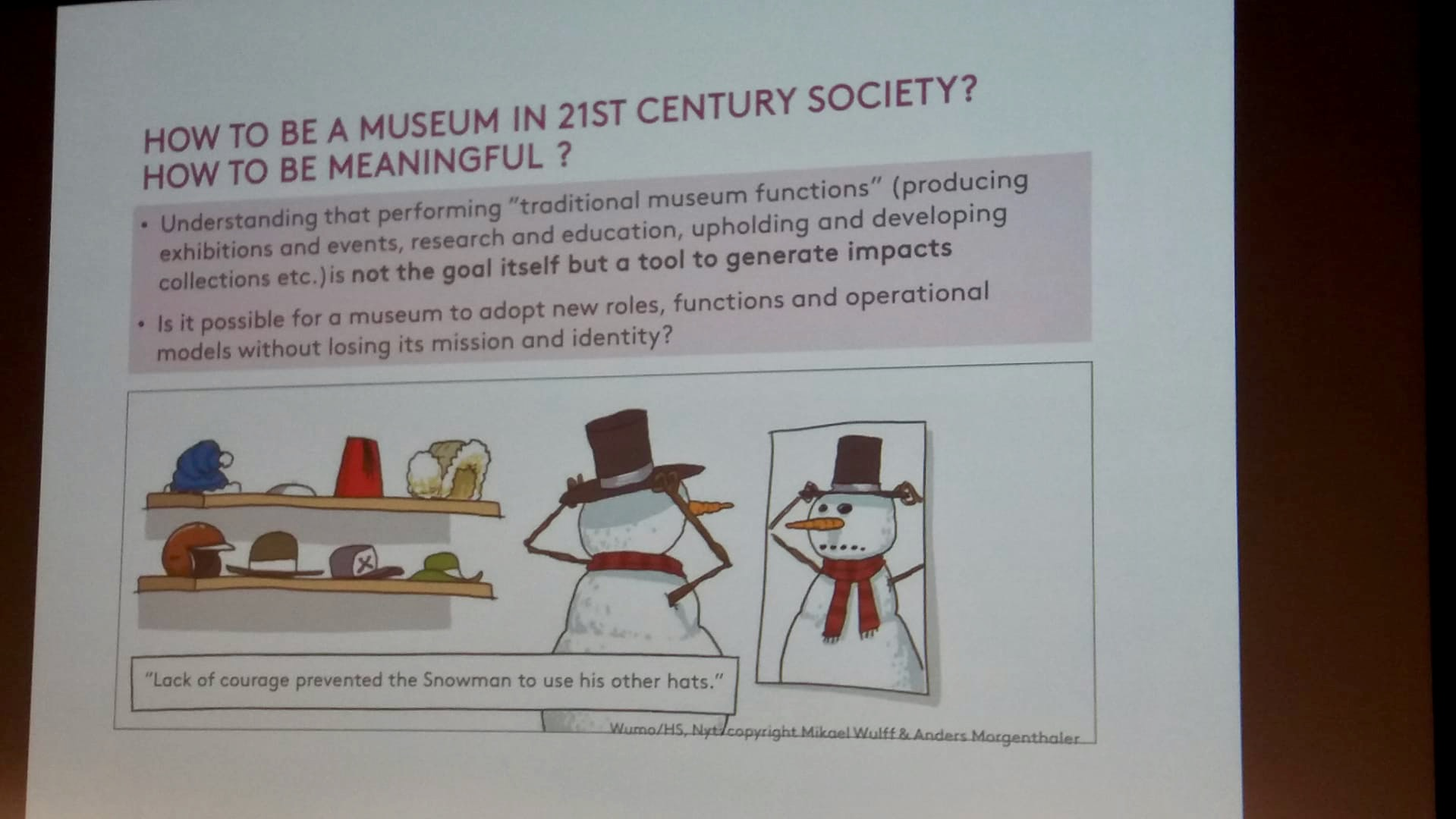Na imagem aparecem as seguintes perguntas: How to be a museum in 21st century society? How to be meaningful?